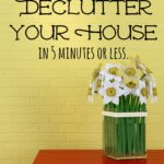 How To Declutter Your House In Five Minutes – 16 Quick Ways