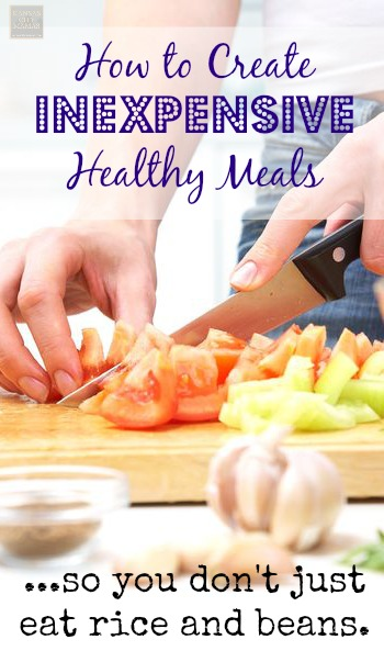 How To Create Inexpensive Healthy Meals | KansasCityMamas.com