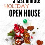 How To Throw A Last Minute Holiday Open House
