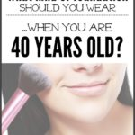Foundation You Should Wear When You Are 40 Years Old?